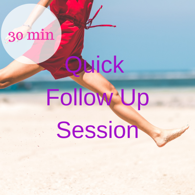 Quick FOLLOW UP Session (Options: Skype, Zoom, FaceTime or