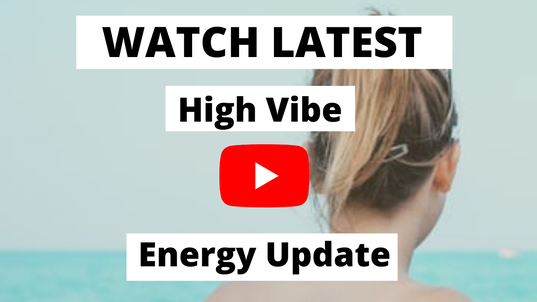 watch the latest high vibe energy update video
